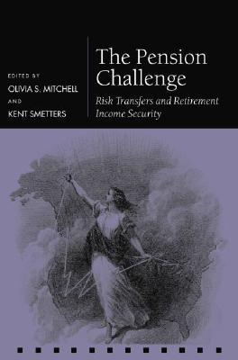 The Pension Challenge: Risk Transfers and Retirement Income Security als Buch