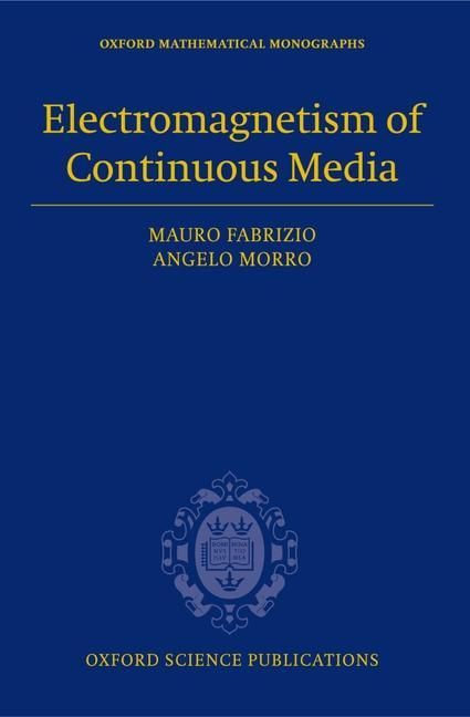 Electromagnetism of Continuous Media: Mathematical Modelling and Applications als Buch