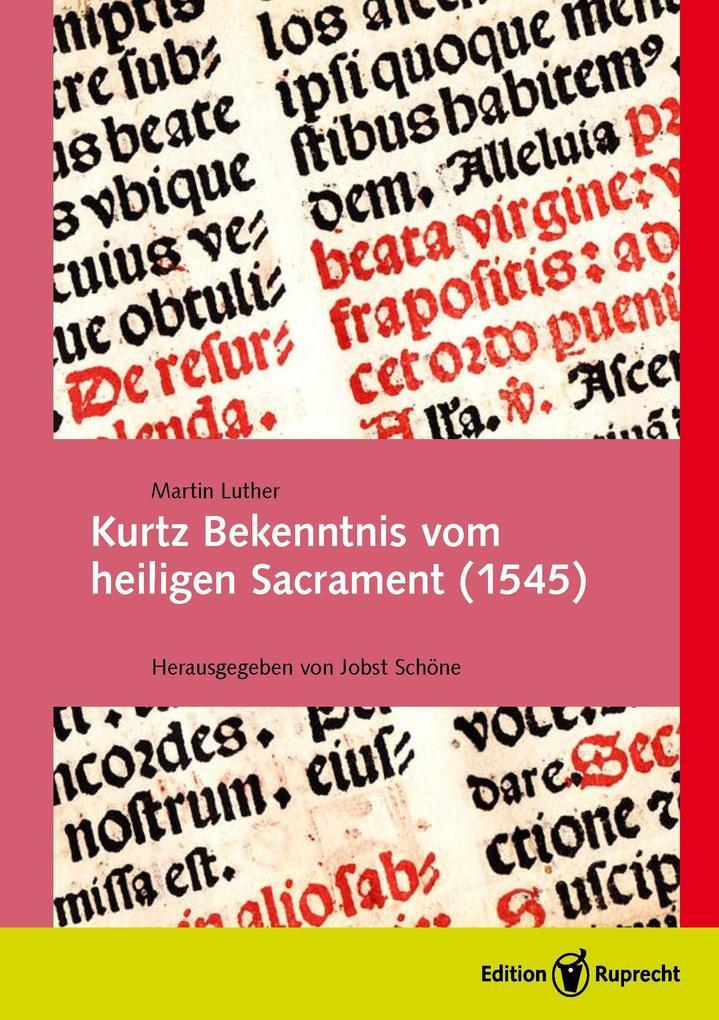 Kurtz Bekenntnis vom heiligen Sacrament als eBook