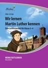 Wir lernen Martin Luther kennen (CD-ROM)