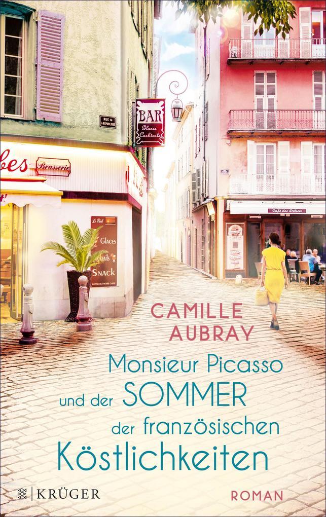 Monsieur Picasso und der Sommer der französischen Köstlichkeiten als eBook