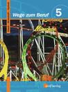 Wege zum Beruf 5. Schülerbuch. Bayern