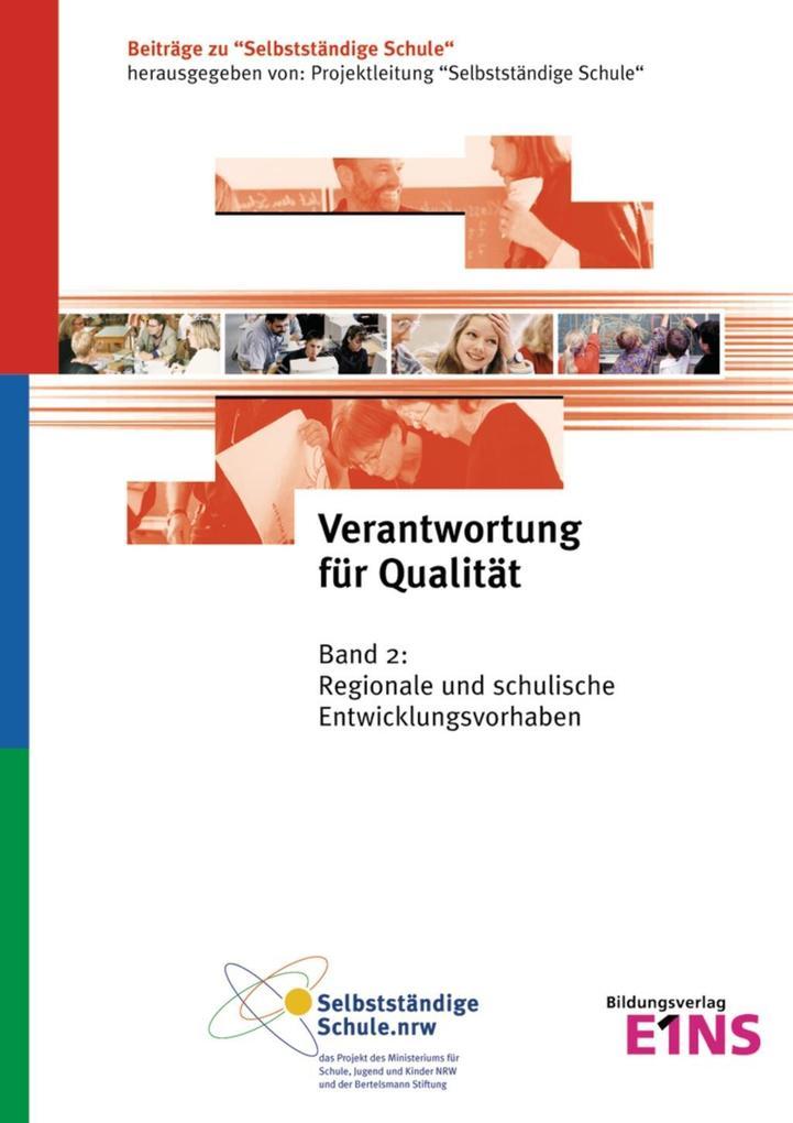 Verantwortung für Qualität 2. Regionale und schulische Entwicklungsvorhaben als Buch (kartoniert)