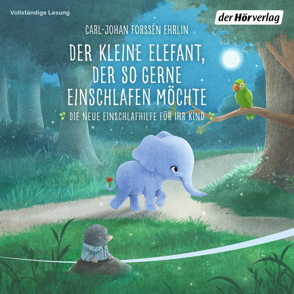 Der kleine Elefant, der so gerne einschlafen möchte als Hörbuch Download