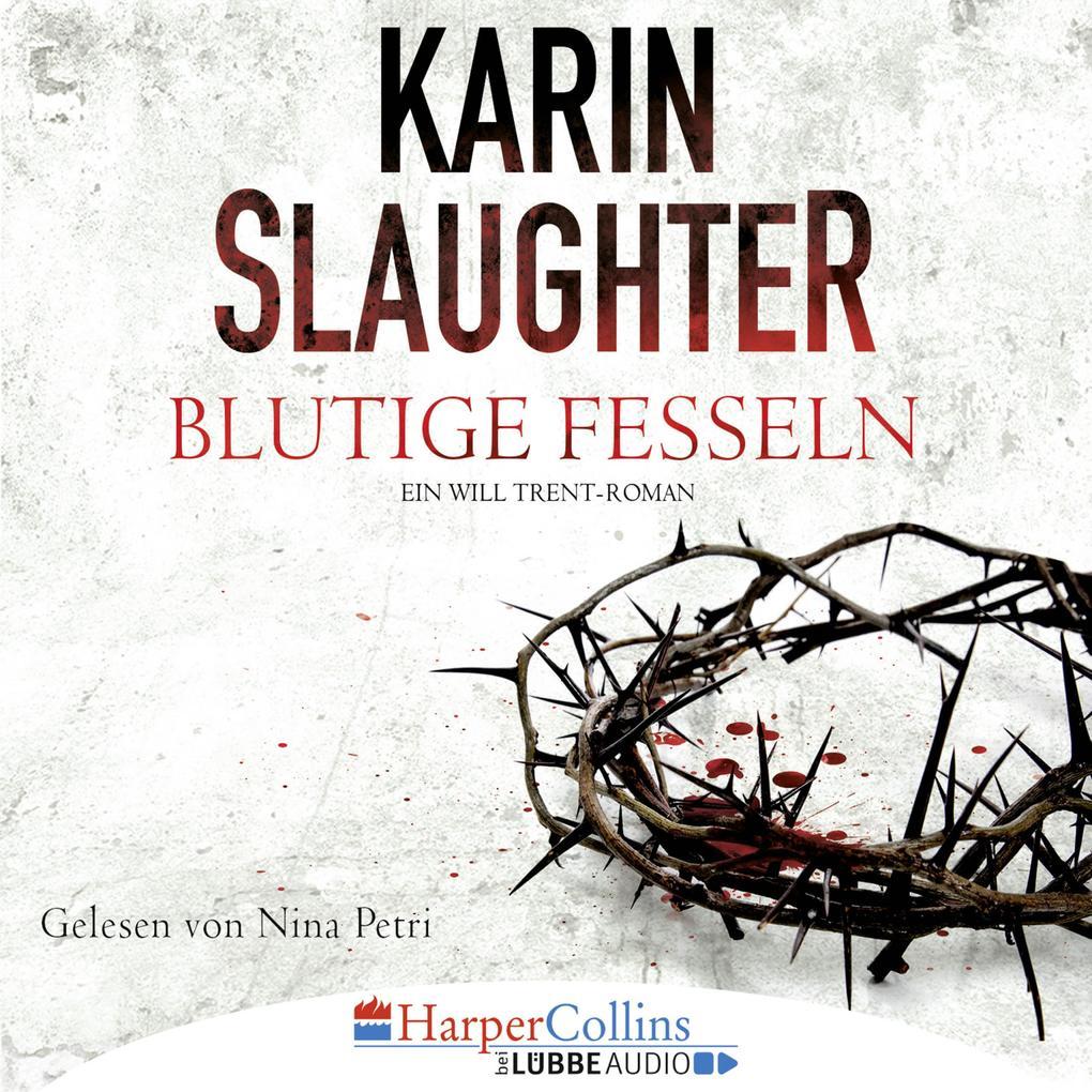 Blutige Fesseln - Ein Will Trent-Roman als Hörbuch Download