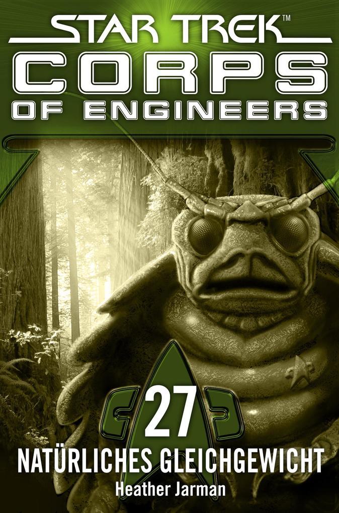 Star Trek - Corps of Engineers 27: Natürliches Gleichgewicht als eBook