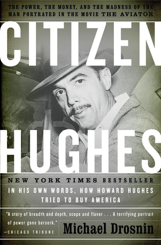 Citizen Hughes: The Power, the Money and the Madness of the Man Portrayed in the Movie the Aviator als Taschenbuch