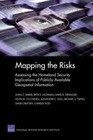 Mapping the Risks: Assessing Homeland Security Implications of Publicly Available Geospatial Information