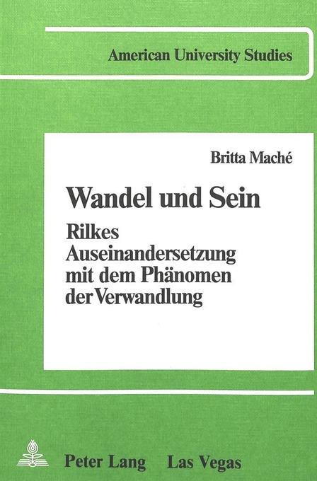 Wandel Und Sein: Rilkes Auseinandersetzung Mit ...