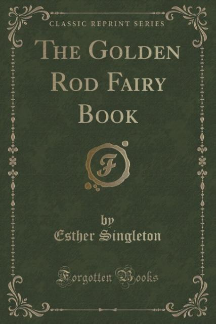 The Golden Rod Fairy Book (Classic Reprint) als...