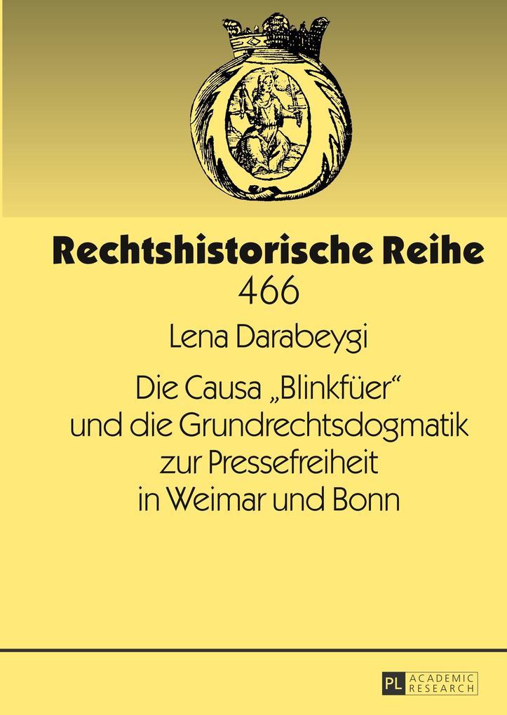 Die Causa «Blinkfüer» und die Grundrechtsdogmatik zur Pressefreiheit in Weimar und Bonn als Buch