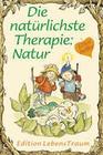 Die natürlichste Therapie: Natur