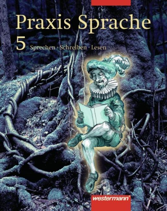Praxis Sprache 5. Schülerbuch. Rechtschreibung 2006. Berlin, Brandenburg als Buch