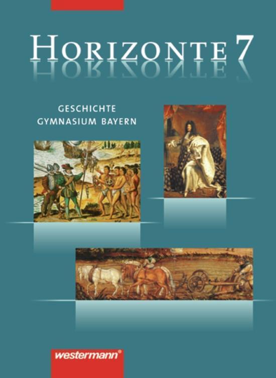 Horizonte 7 / Geschichte / Gymnasium / Bayern als Buch