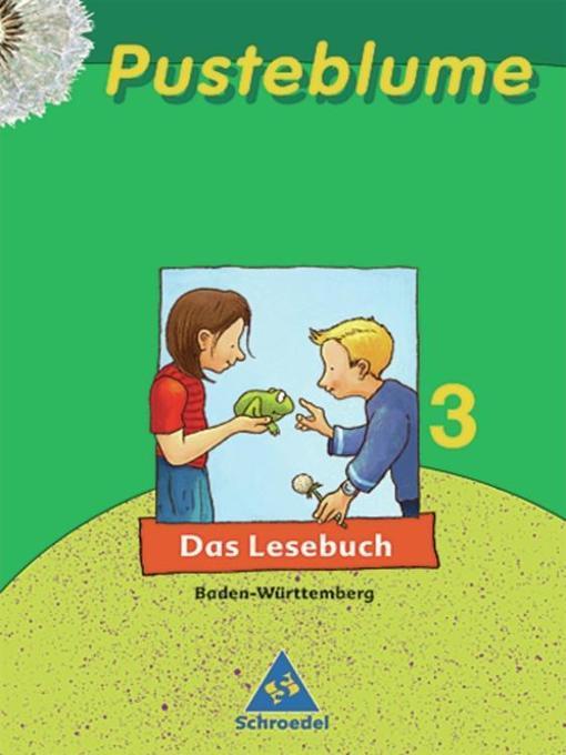 Pusteblume. Das Lesebuch 3. Schülerband. Baden Württemberg. Neubearbeitung als Buch