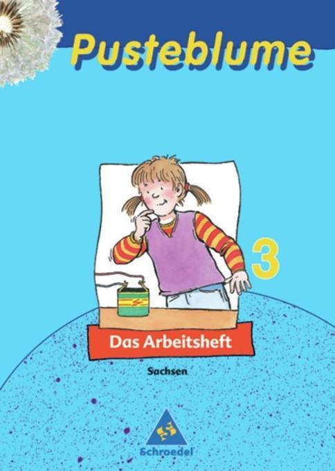 Pusteblume. Das Sachbuch 3. Arbeitsheft. Sachsen. Neubearbeitung als Buch
