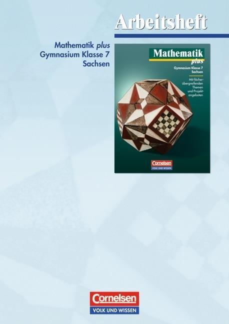 Mathematik plus 7. Arbeitsheft. Sachsen. Neubearbeitung als Buch
