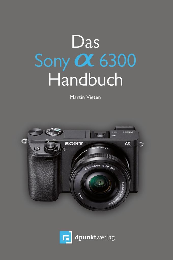 Das Sony Alpha 6300 Handbuch als eBook epub