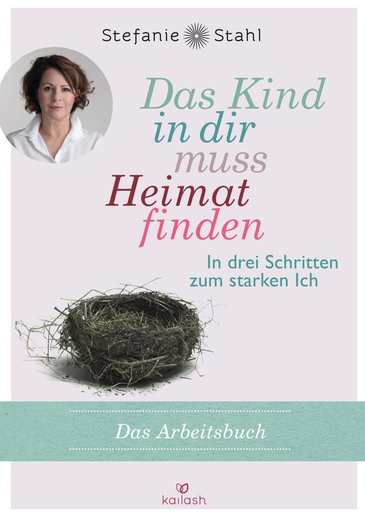 Stefanie Stahl Das Kind In Dir Muss Heimat Finden Buch Kartoniert Bei Ebook De