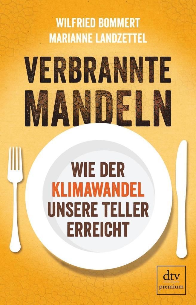 Verbrannte Mandeln als Buch von Wilfried Bommert, Marianne Landzettel