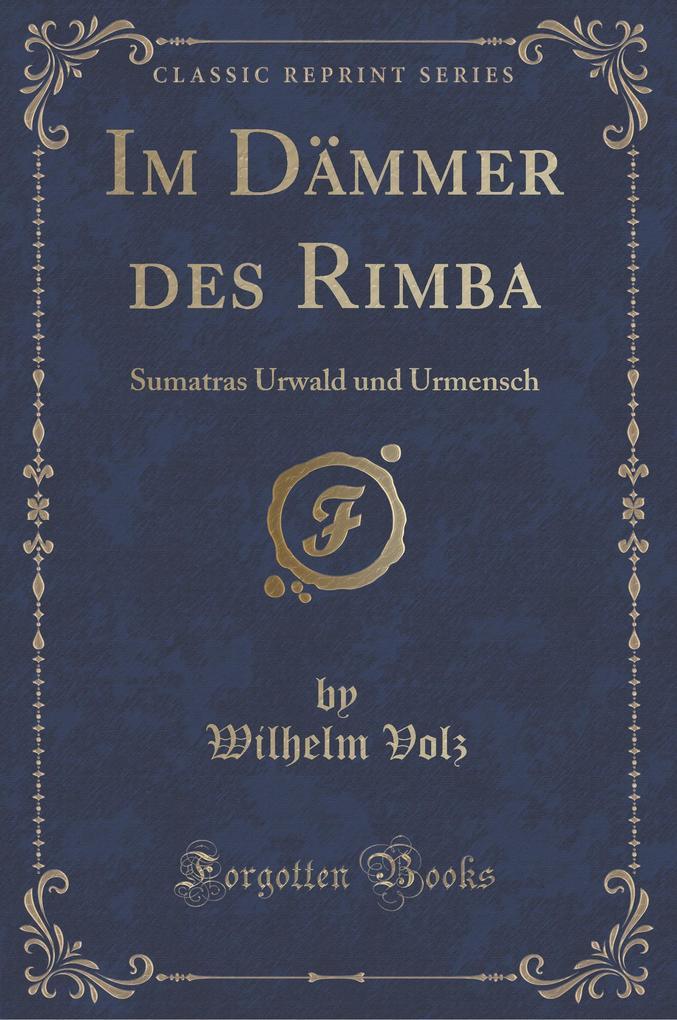 Im Dämmer des Rimba als Buch von Wilhelm Volz