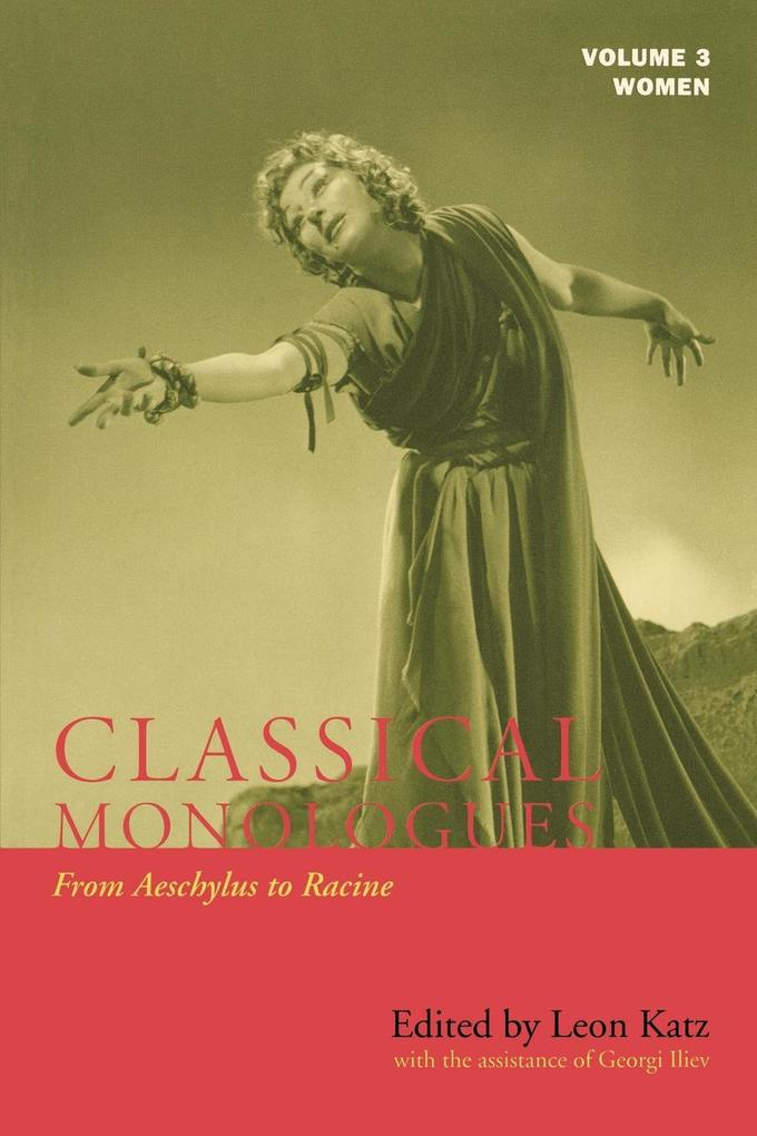 Classical Monologues: Women: Volume 3: From Aeschylus to Racine (68 B.C. to the 1670s) als Taschenbuch