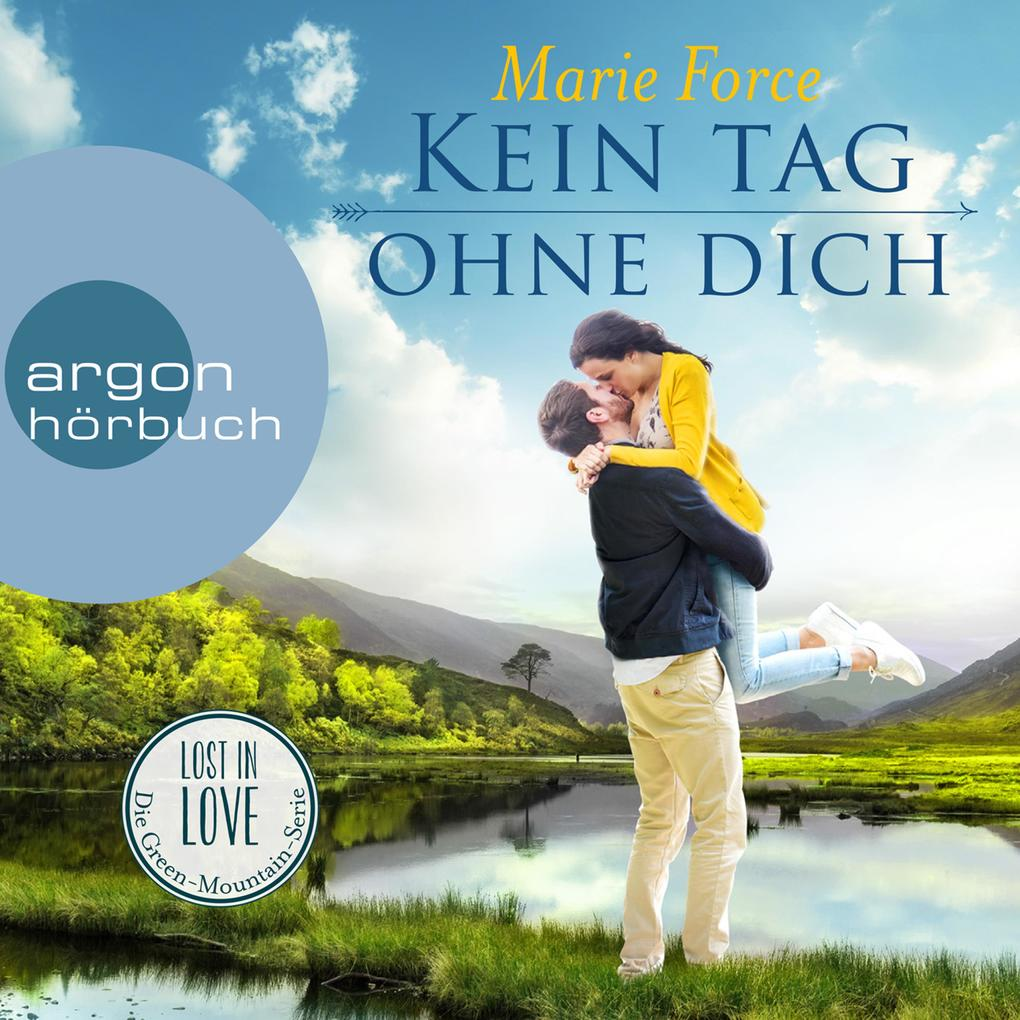 Die Green-Mountain-Serie, Band 2: Kein Tag ohne dich - Lost in Love (Ungekürzte Lesung) als Hörbuch Download