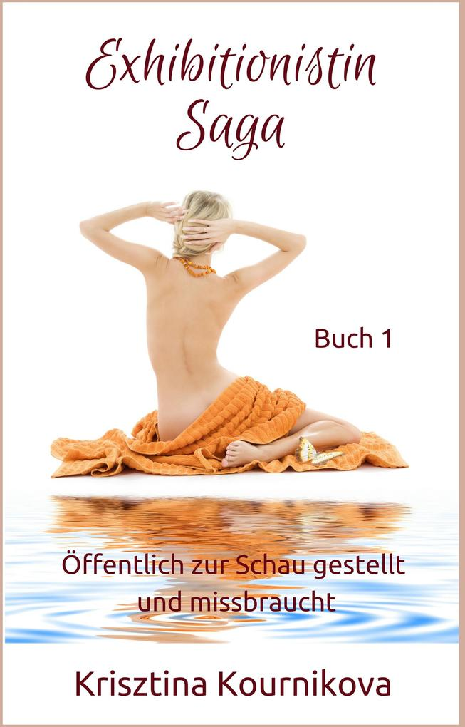 Exhibitionistin Saga Buch 1 als eBook epub