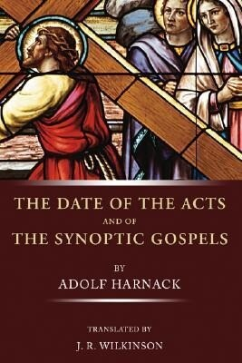 The Date of Acts and the Synoptic Gospels als Taschenbuch