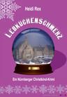Lebkuchenschmerz. Ein Nürnberger Christkind-Krimi