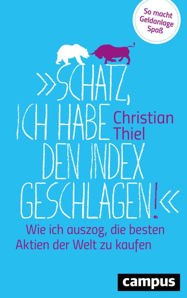 """""""Schatz, ich habe den Index geschlagen!"""" als eBook"""