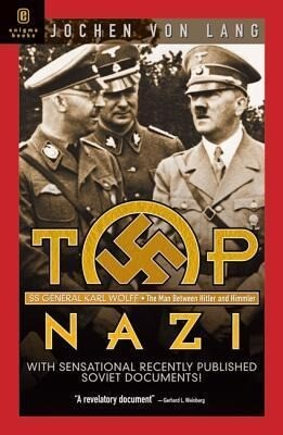 Top Nazi: Karl Wolff: The Man Between Hitler and Himmler als Buch