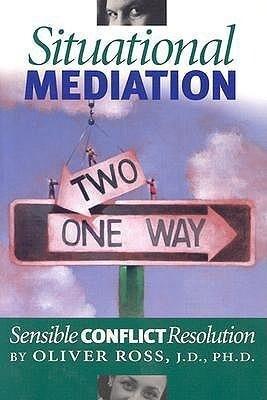 Situational Mediation: Sensible Conflict Resolution als Taschenbuch