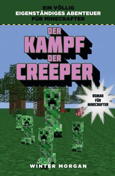 Der Kampf der Creeper - Roman für Minecrafter als Buch