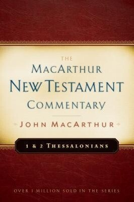 1 & 2 Thessalonians MacArthur New Testament Commentary als Buch
