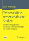 Twitter als Basis wissenschaftlicher Studien