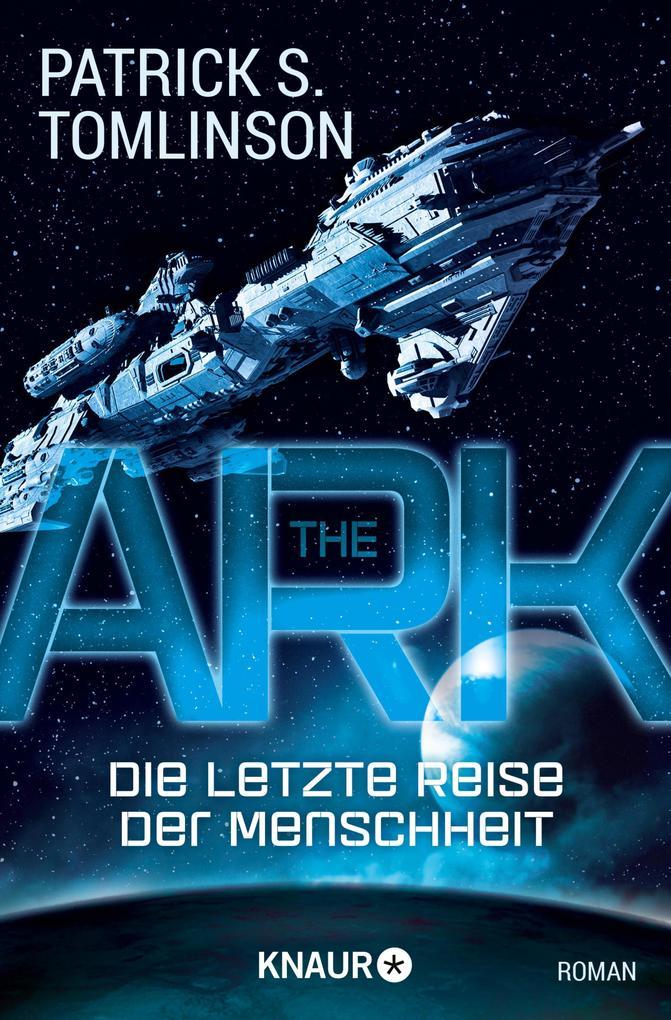 The Ark - Die letzte Reise der Menschheit als eBook