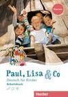 Paul, Lisa & Co Starter. Deutsch für Kinder. Arbeitsbuch