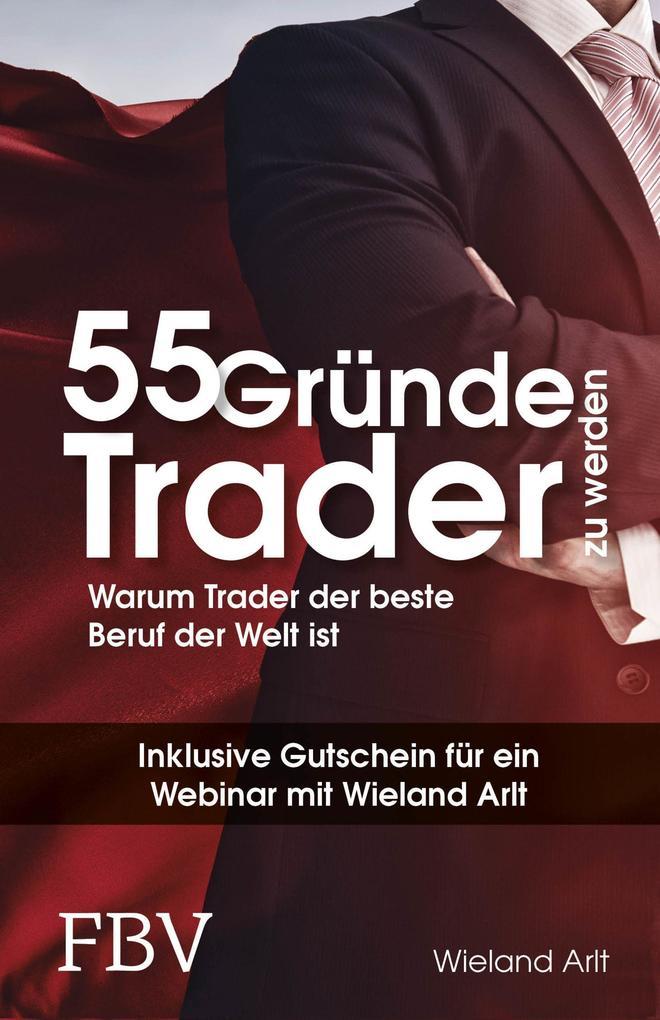 55 Gründe, Trader zu werden als Buch