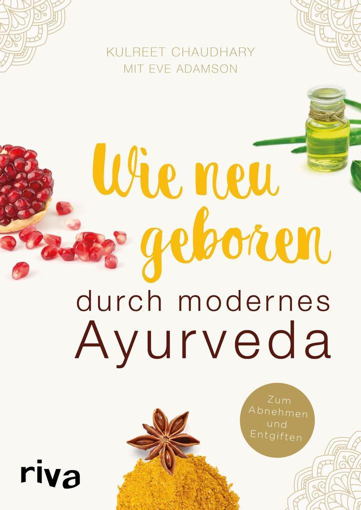 Wie neugeboren durch modernes Ayurveda als Buch