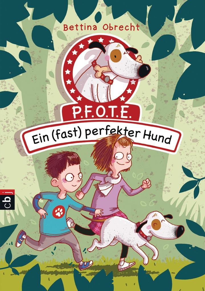 P.F.O.T.E. - Ein (fast) perfekter Hund als Buch von Bettina Obrecht