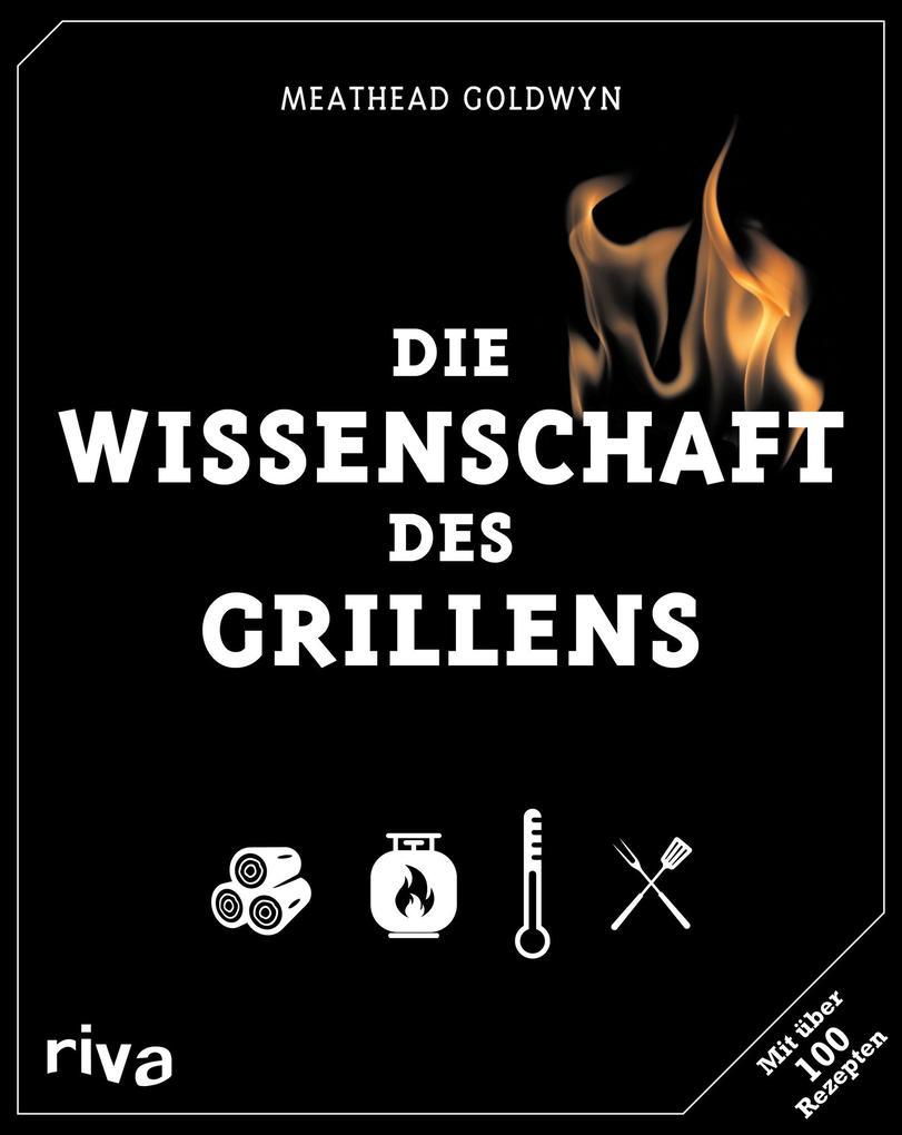 Die Wissenschaft des Grillens als Buch von Meathead Goldwyn, Greg Blonder, J. Kenji López-Alt