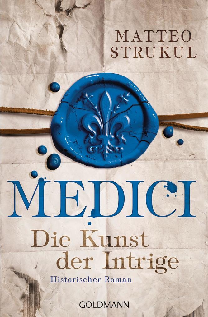 Medici 02 - Die Kunst der Intrige als Taschenbuch