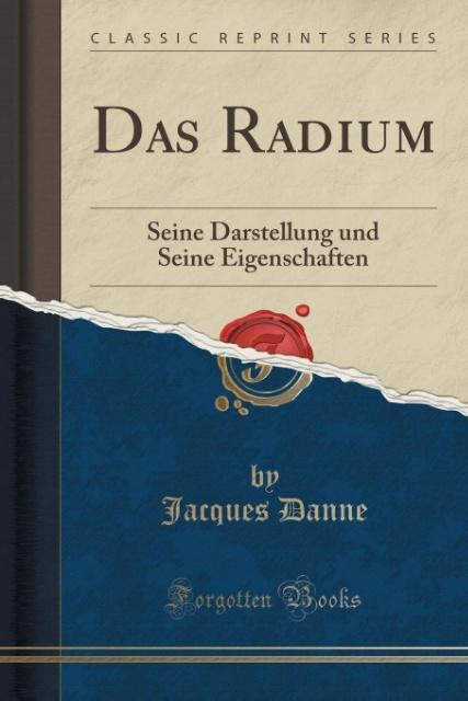 Das Radium als Taschenbuch von Jacques Danne