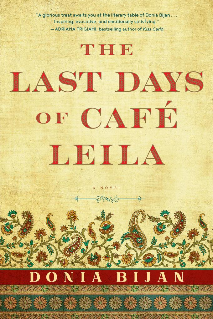 The Last Days of Café Leila als eBook von Donia Bijan