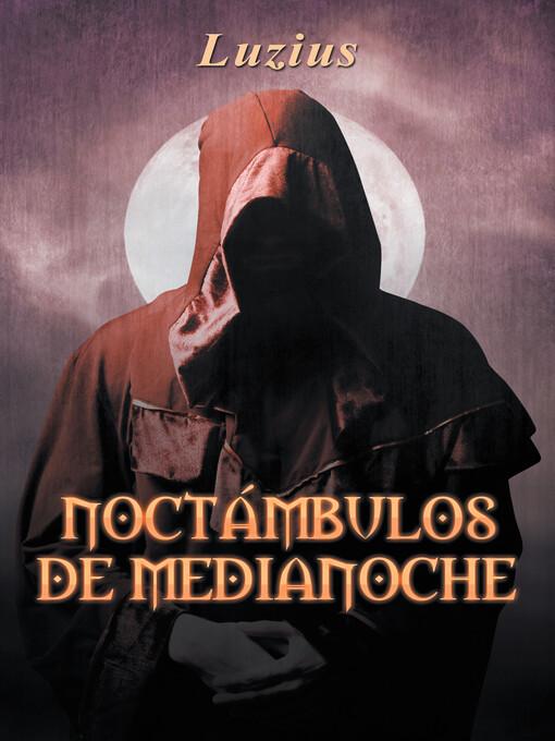 Noctmbulos De Medianoche als eBook von Luzius - megustaescribir