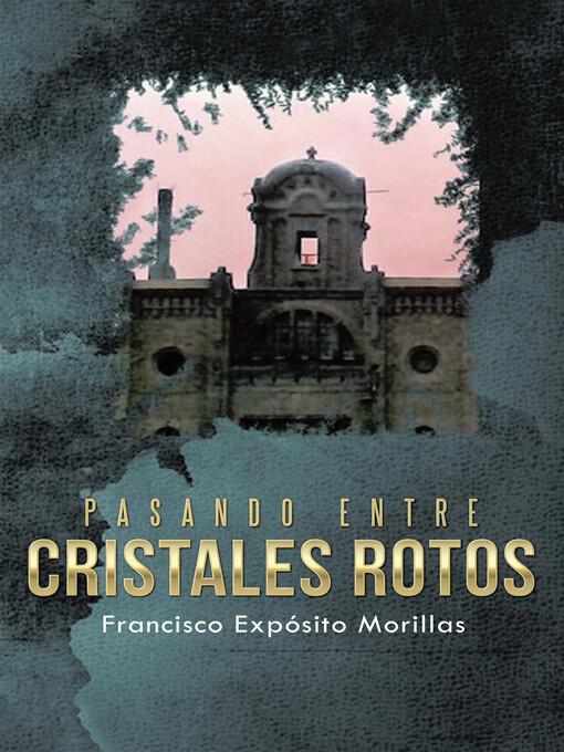 Pasando Entre Cristales Rotos als eBook von Francisco Expósito Morillas - megustaescribir