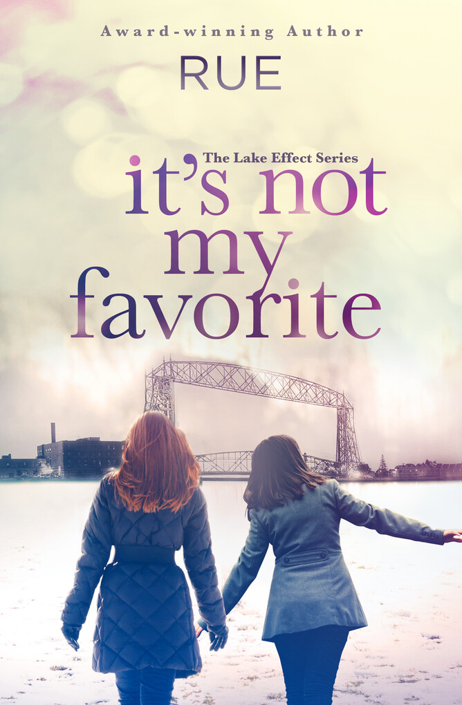 It´s Not My Favorite (The Lake Effect Series, B...