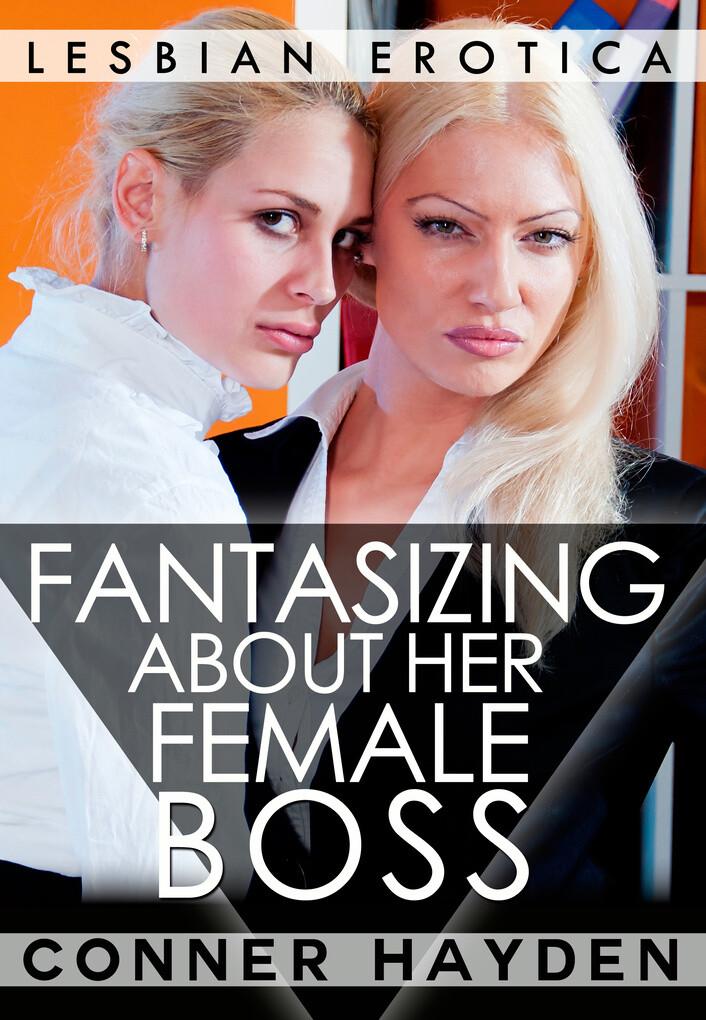 Fantasizing about her Female Boss als eBook von...