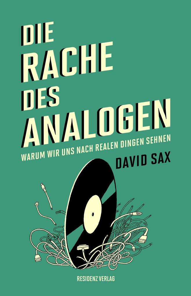 Die Rache des Analogen als Buch von David Sax